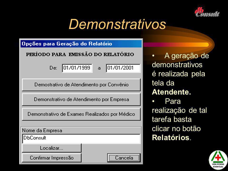Demonstrativos A geração de demonstrativos é realizada pela tela da Atendente.