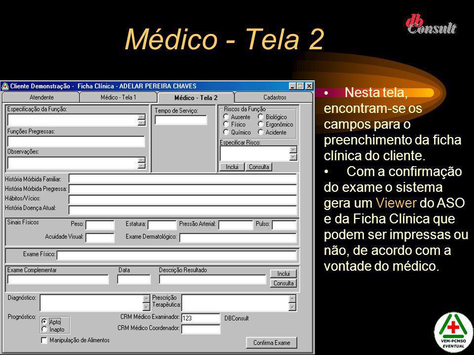 Médico - Tela 2 Nesta tela, encontram-se os campos para o preenchimento da ficha clínica do cliente.