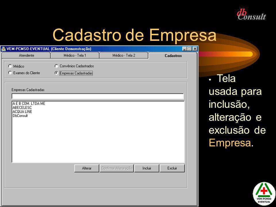 Cadastro de Empresa Tela usada para inclusão, alteração e exclusão de Empresa.