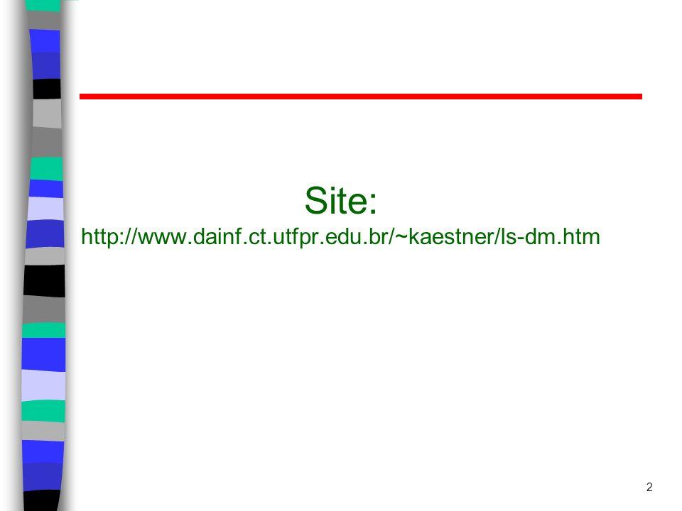Site: http://www.dainf.ct.utfpr.edu.br/~kaestner/ls-dm.htm