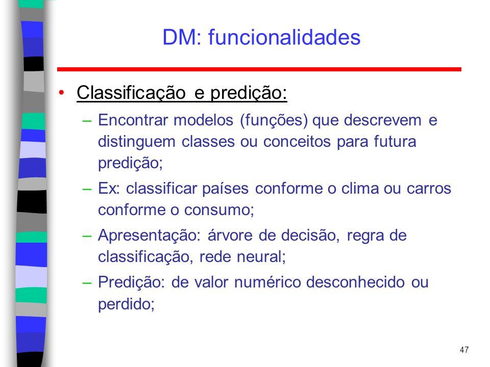 DM: funcionalidades Classificação e predição: