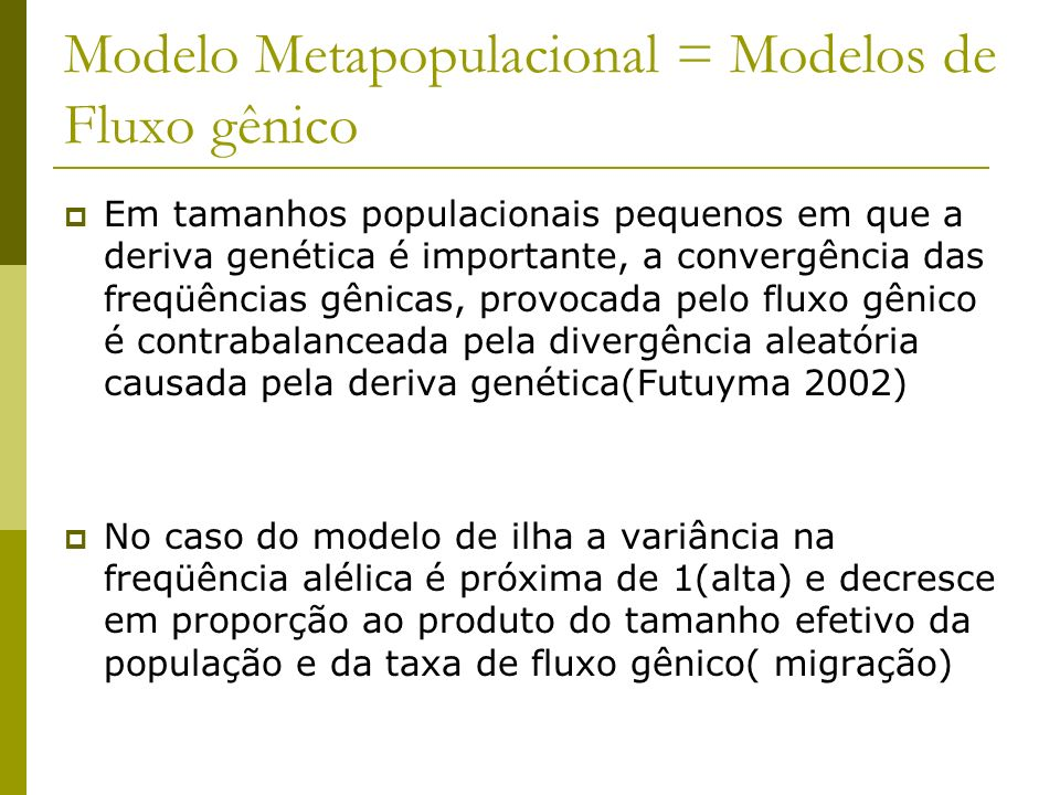Modelo Metapopulacional = Modelos de Fluxo gênico