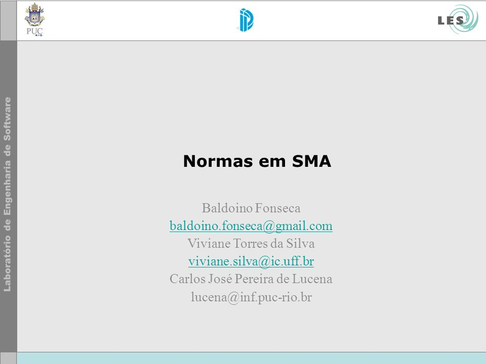 Normas em SMA Baldoino Fonseca baldoino.fonseca@gmail.com