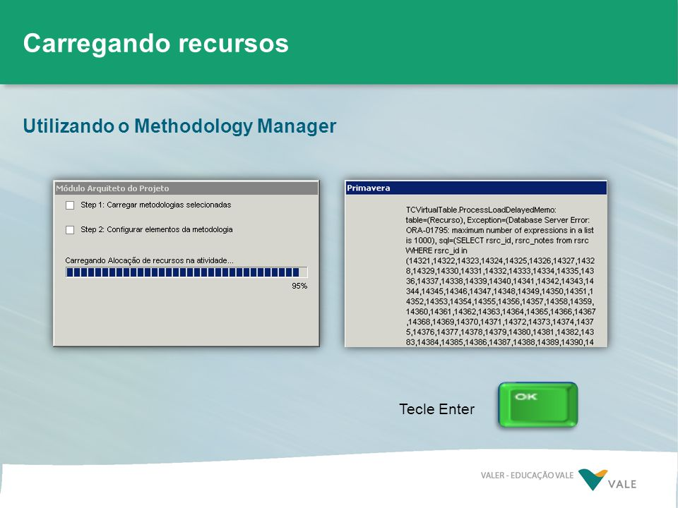 Carregando recursos Utilizando o Methodology Manager Tecle Enter
