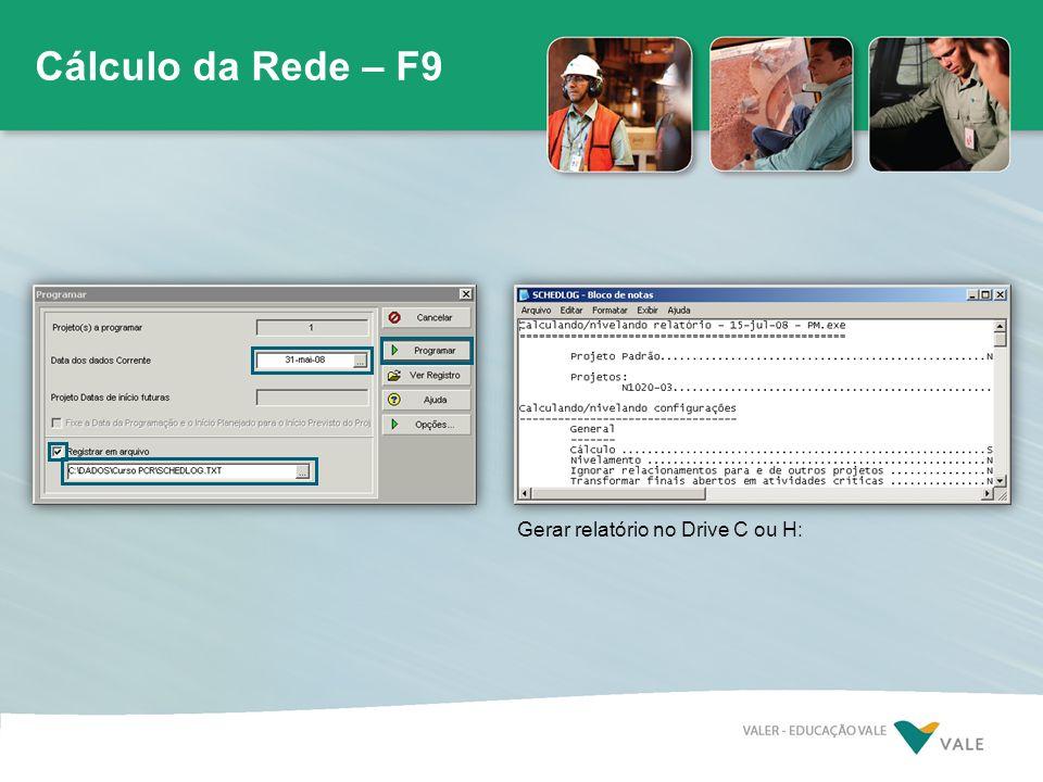 Cálculo da Rede – F9 Gerar relatório no Drive C ou H: