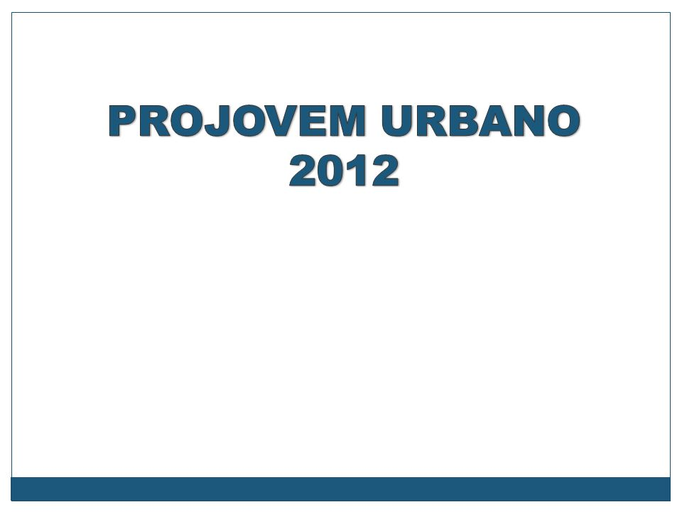 PROJOVEM URBANO 2012