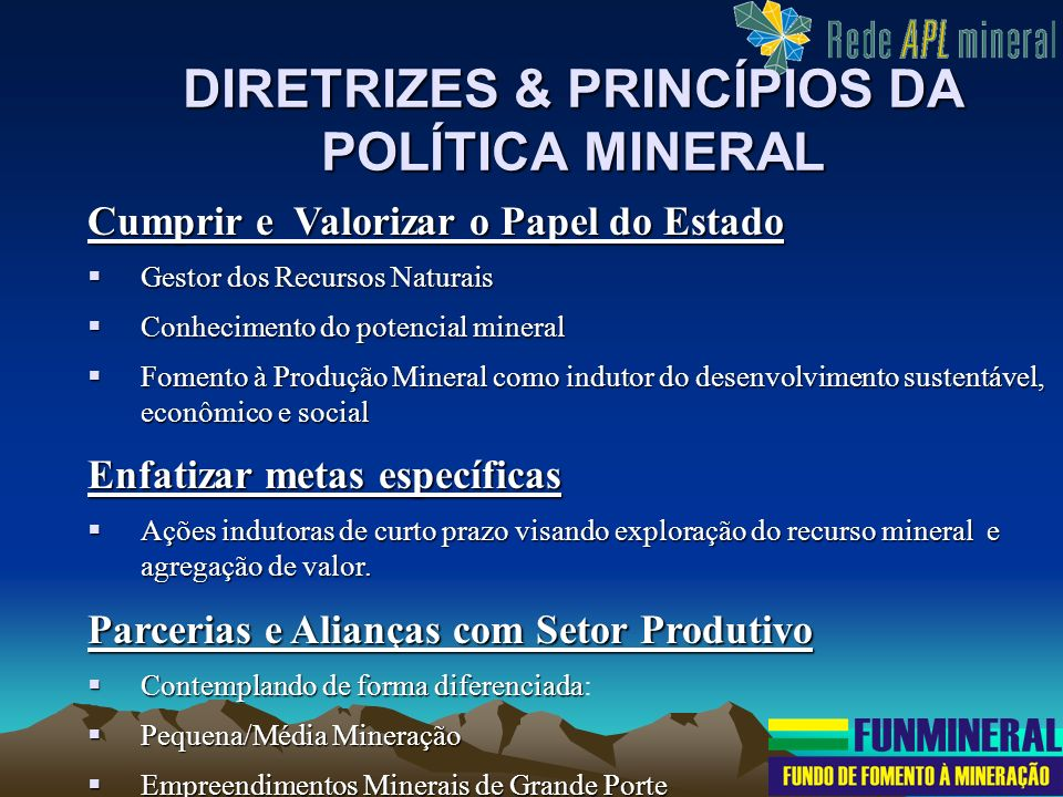 DIRETRIZES & PRINCÍPIOS DA POLÍTICA MINERAL