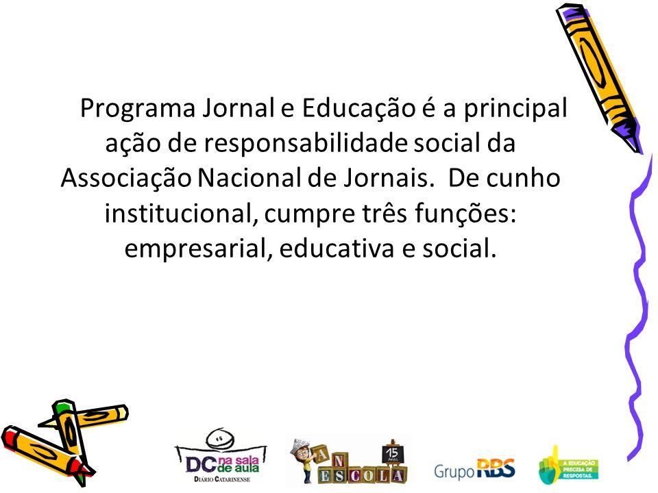 O Programa Jornal e Educação é a principal ação de responsabilidade social da Associação Nacional de Jornais.