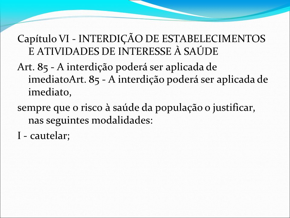 Capítulo VI - INTERDIÇÃO DE ESTABELECIMENTOS E ATIVIDADES DE INTERESSE À SAÚDE