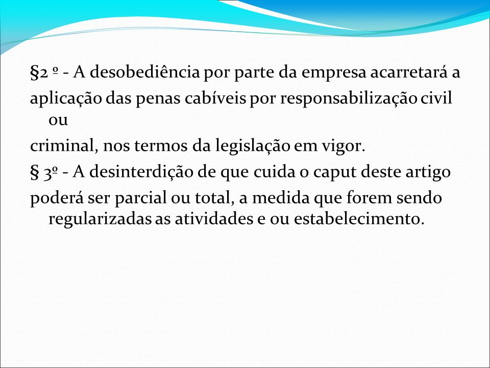 §2 º - A desobediência por parte da empresa acarretará a