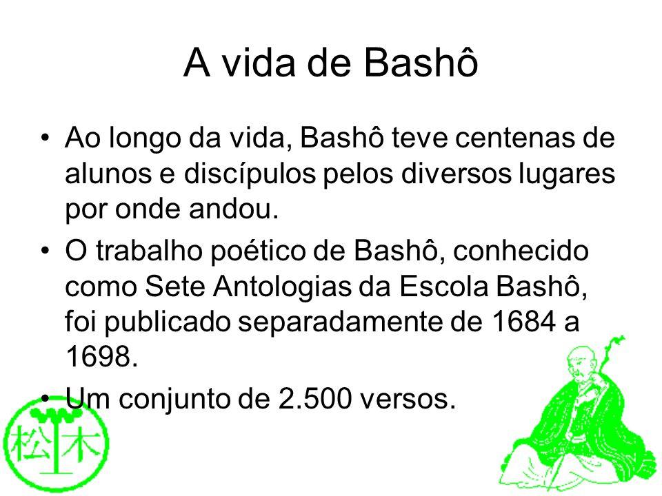 A vida de Bashô Ao longo da vida, Bashô teve centenas de alunos e discípulos pelos diversos lugares por onde andou.
