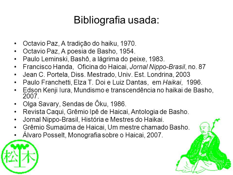 Bibliografia usada: Octavio Paz, A tradição do haiku, 1970.