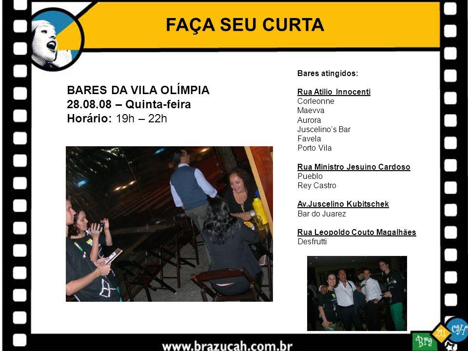 FAÇA SEU CURTA BARES DA VILA OLÍMPIA 28.08.08 – Quinta-feira