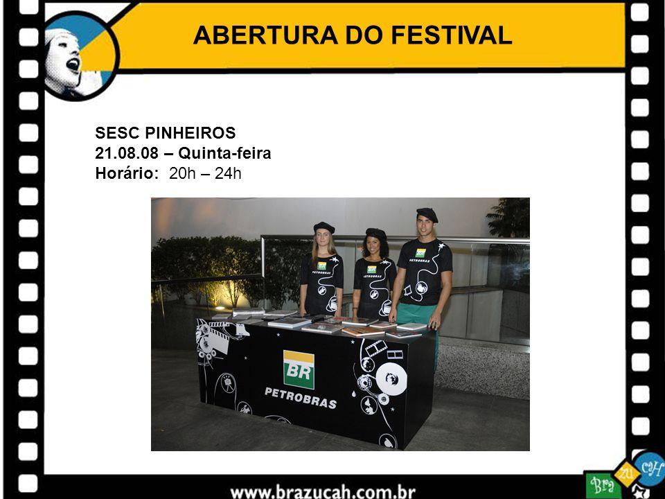 ABERTURA DO FESTIVAL SESC PINHEIROS 21.08.08 – Quinta-feira