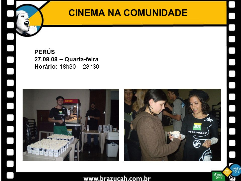 CINEMA NA COMUNIDADE PERÚS 27.08.08 – Quarta-feira