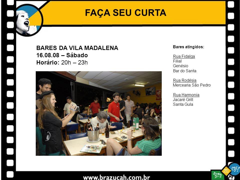 FAÇA SEU CURTA BARES DA VILA MADALENA 16.08.08 – Sábado