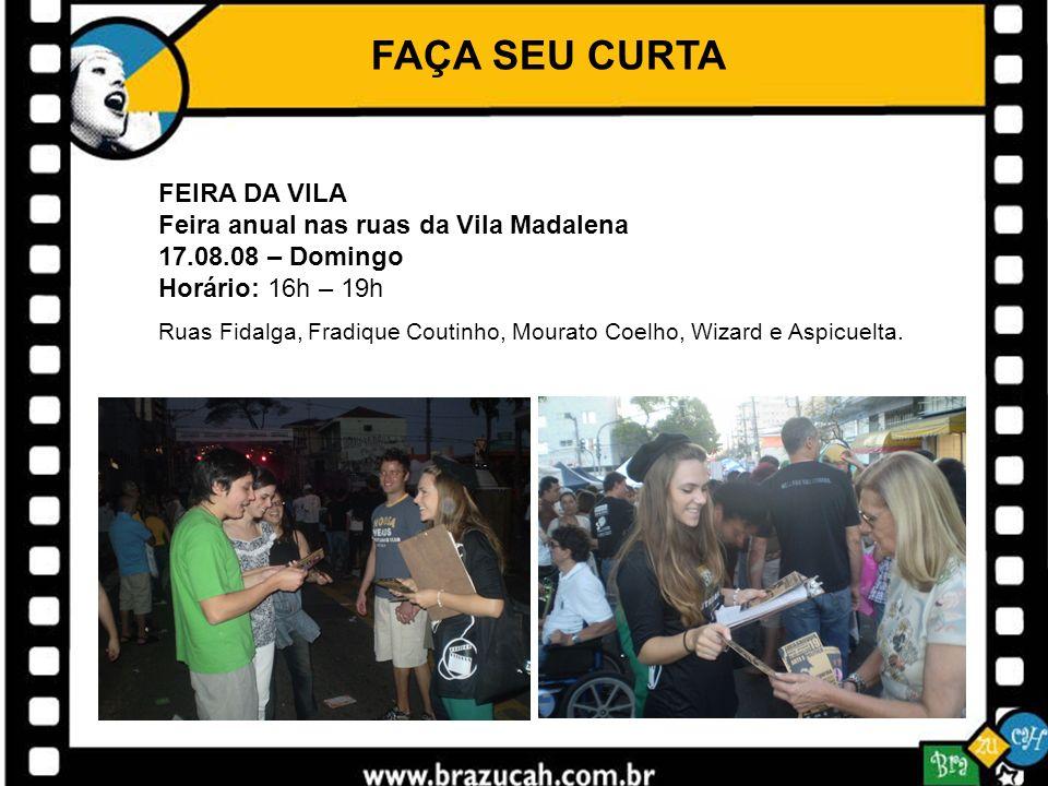 FAÇA SEU CURTA FEIRA DA VILA Feira anual nas ruas da Vila Madalena