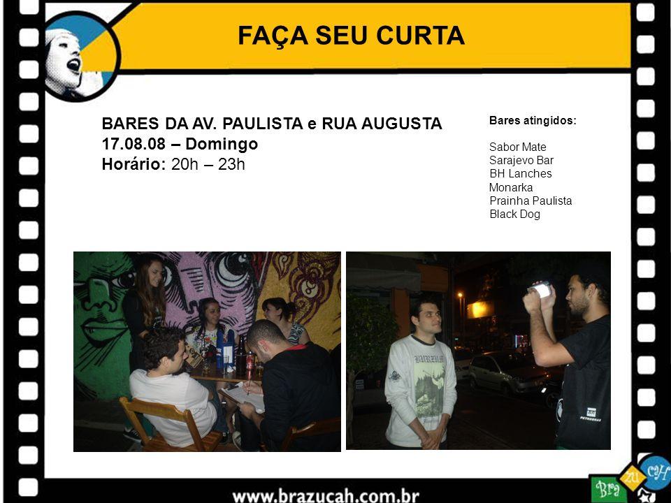 FAÇA SEU CURTA BARES DA AV. PAULISTA e RUA AUGUSTA 17.08.08 – Domingo