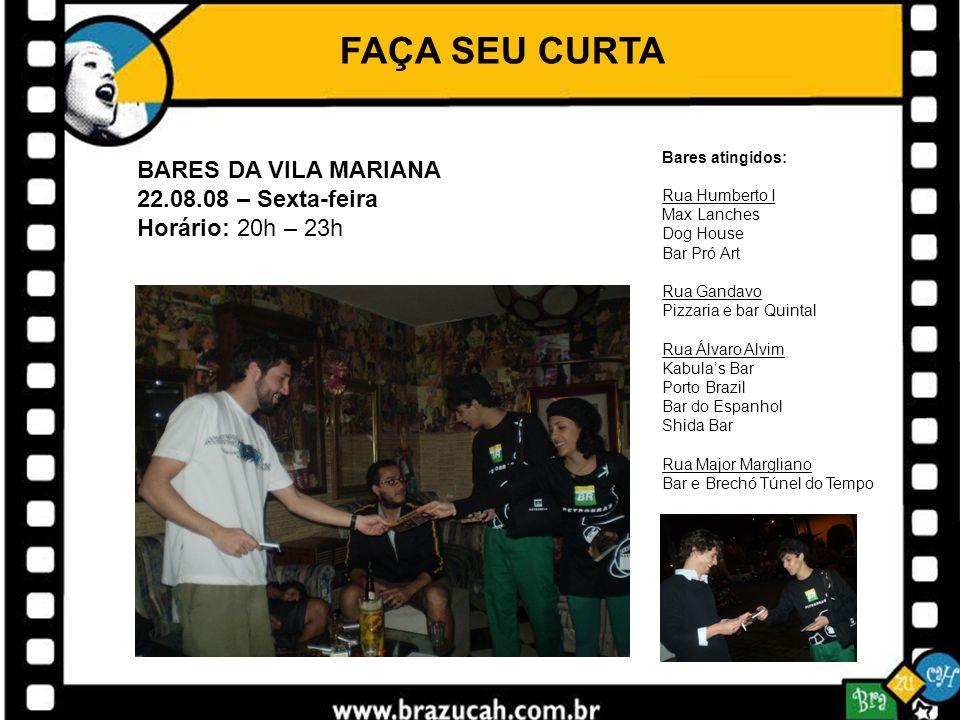 FAÇA SEU CURTA BARES DA VILA MARIANA 22.08.08 – Sexta-feira