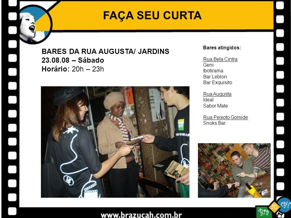 FAÇA SEU CURTA BARES DA RUA AUGUSTA/ JARDINS 23.08.08 – Sábado