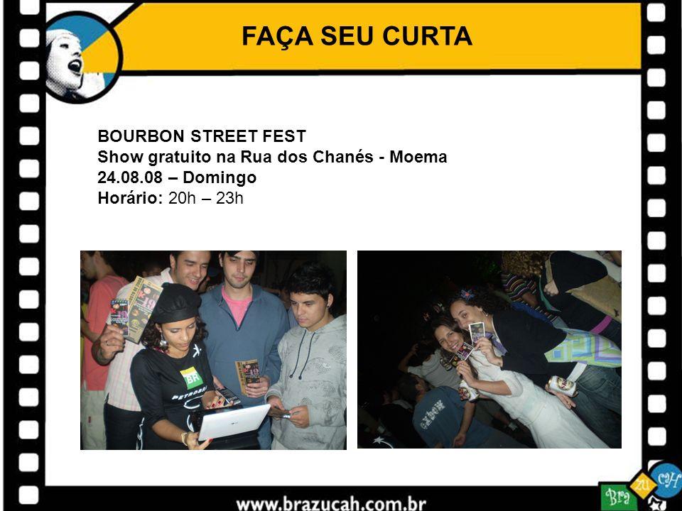 FAÇA SEU CURTA BOURBON STREET FEST