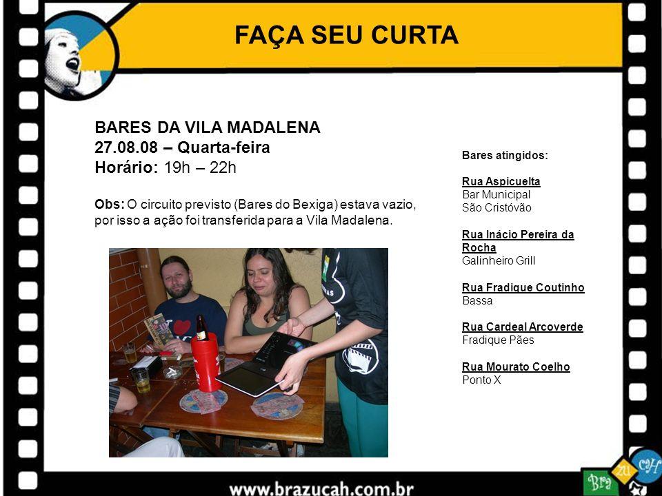 FAÇA SEU CURTA BARES DA VILA MADALENA 27.08.08 – Quarta-feira