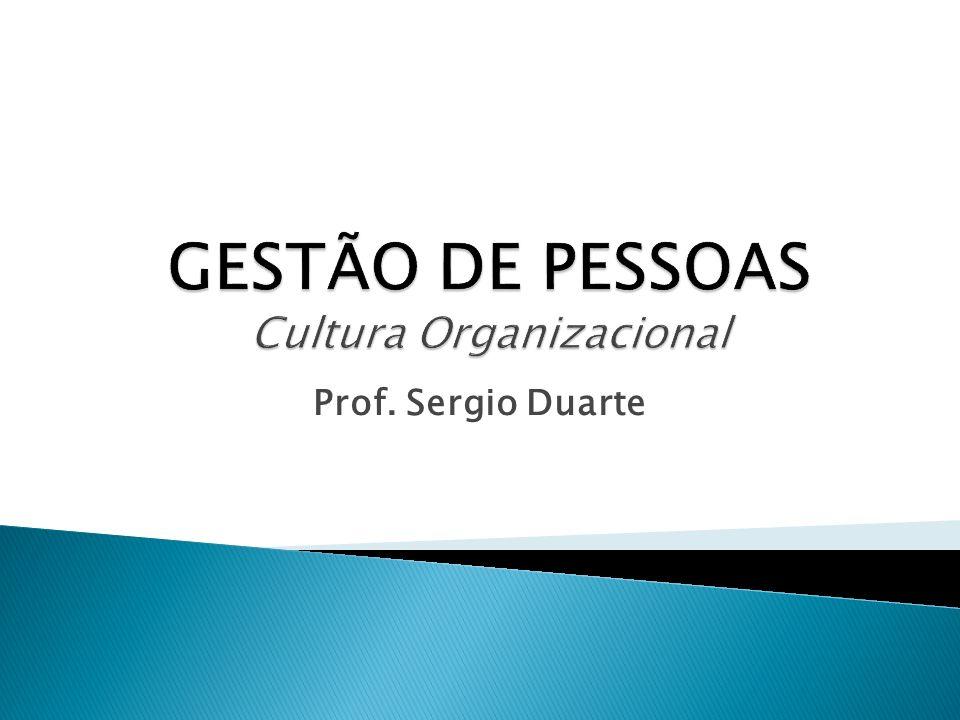 GESTÃO DE PESSOAS Cultura Organizacional