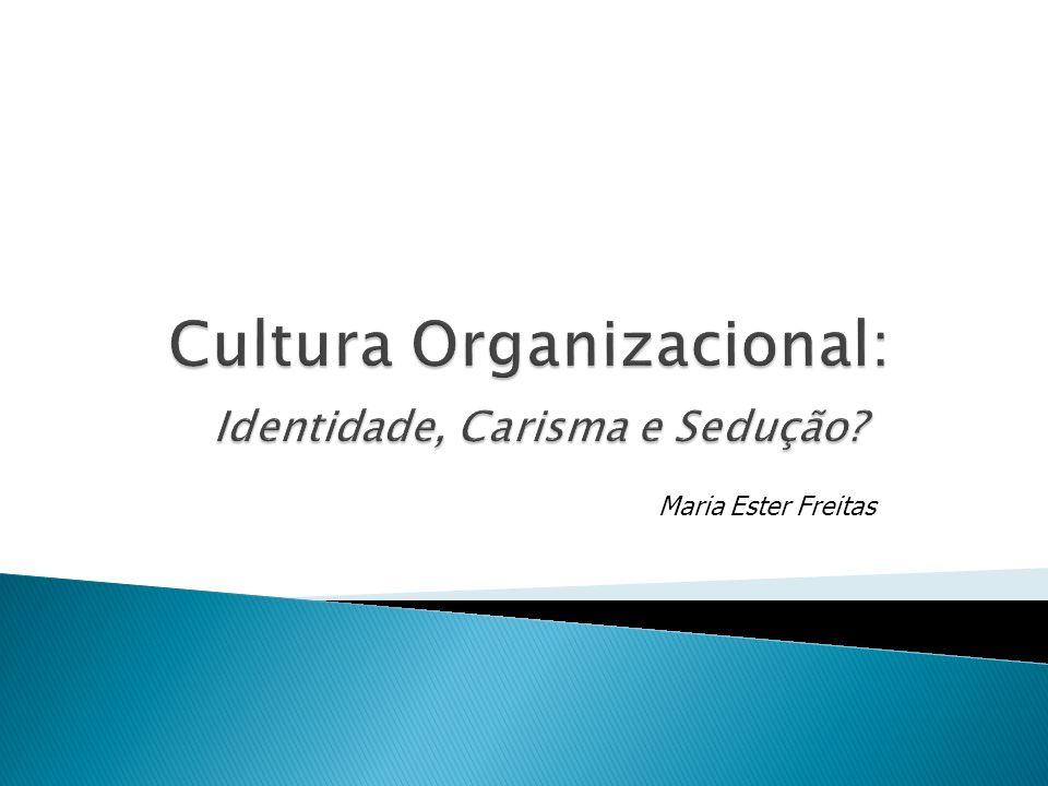Cultura Organizacional: Identidade, Carisma e Sedução