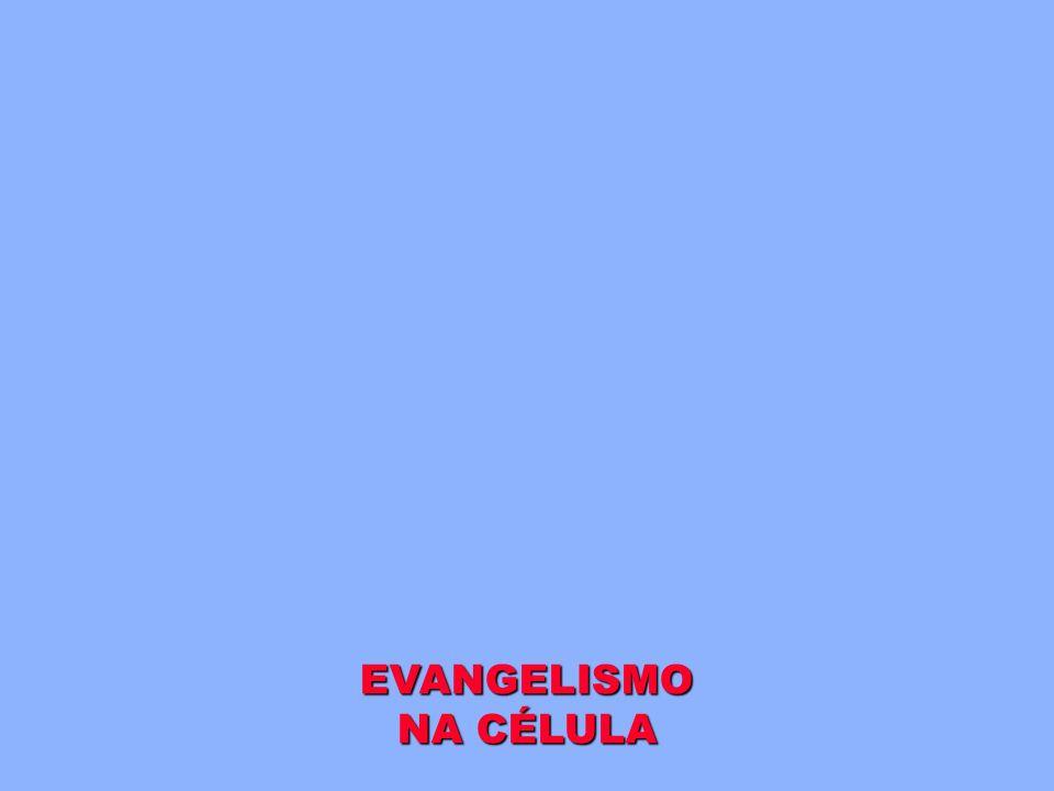 EVANGELISMO NA CÉLULA