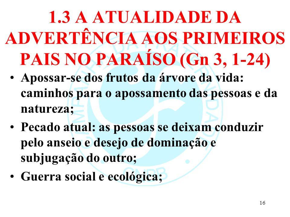 1.3 A ATUALIDADE DA ADVERTÊNCIA AOS PRIMEIROS PAIS NO PARAÍSO (Gn 3, 1-24)