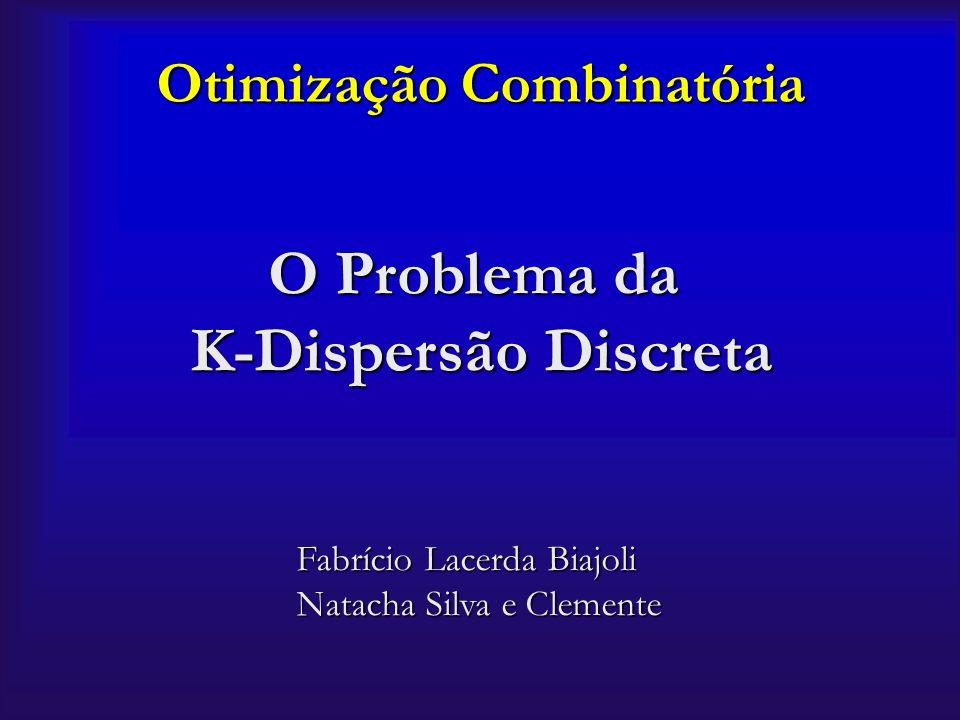 O Problema da K-Dispersão Discreta