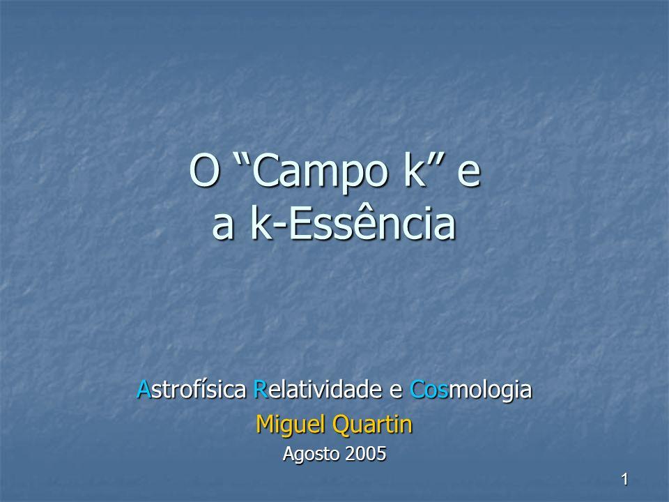 O Campo k e a k-Essência