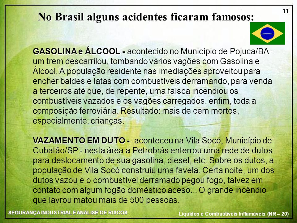 No Brasil alguns acidentes ficaram famosos: