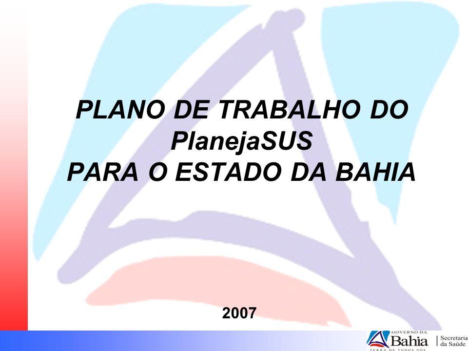 PLANO DE TRABALHO DO PlanejaSUS PARA O ESTADO DA BAHIA