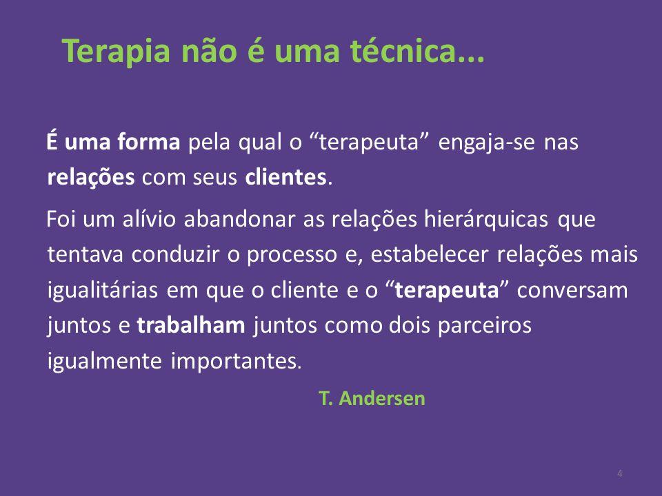 Terapia não é uma técnica...
