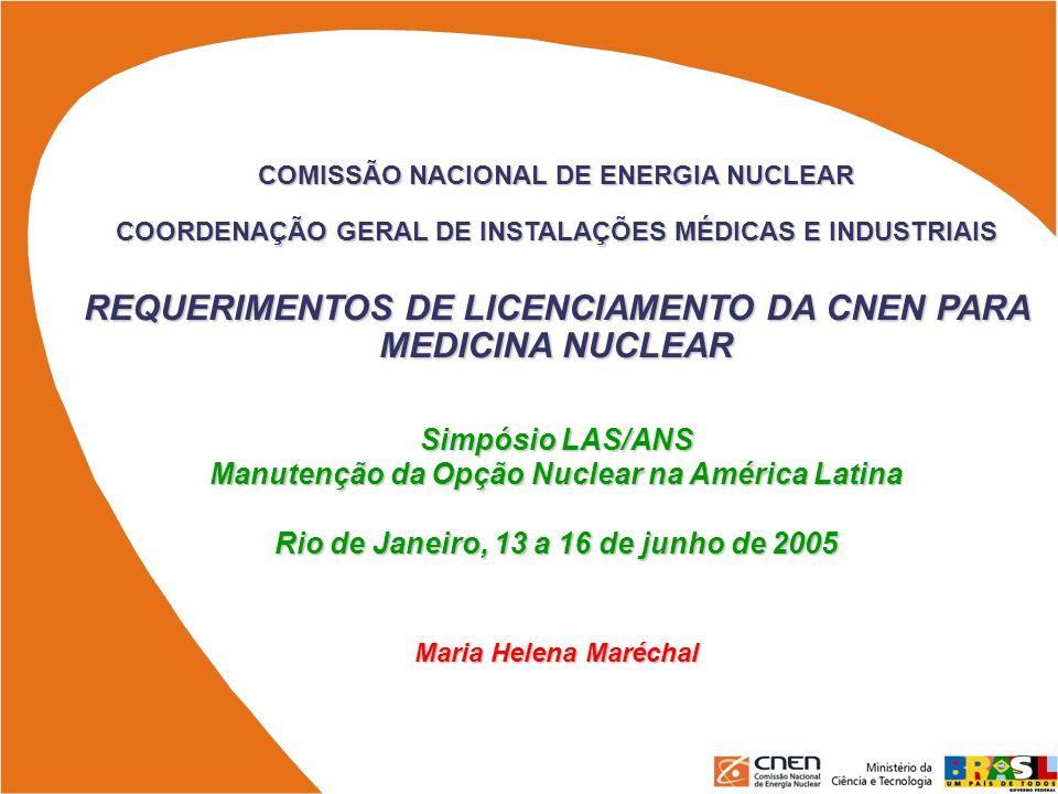 REQUERIMENTOS DE LICENCIAMENTO DA CNEN PARA MEDICINA NUCLEAR
