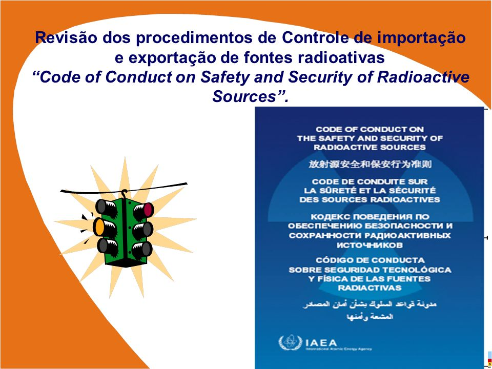 Code of Conduct on Safety and Security of Radioactive Sources .