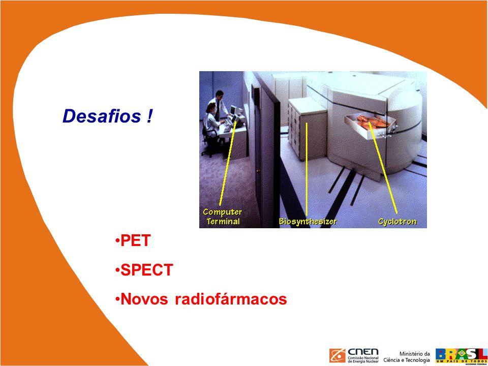 Desafios ! PET SPECT Novos radiofármacos