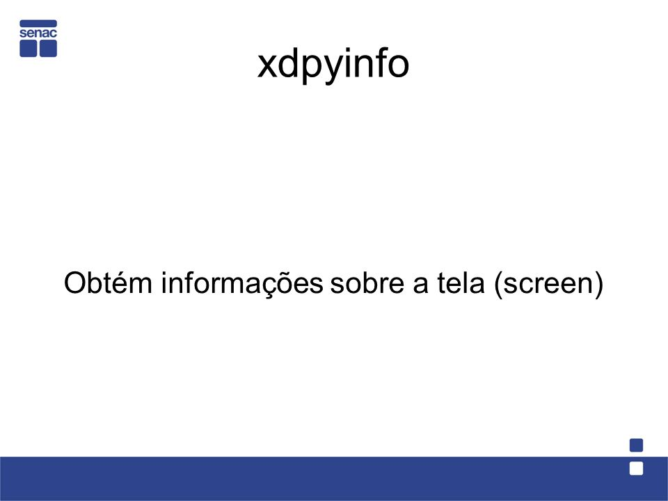 Obtém informações sobre a tela (screen)