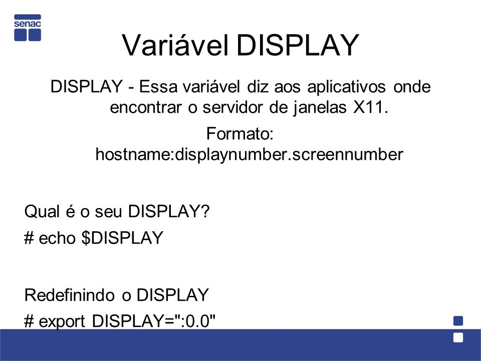 Formato: hostname:displaynumber.screennumber