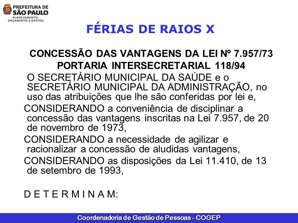 CONCESSÃO DAS VANTAGENS DA LEI Nº 7.957/73