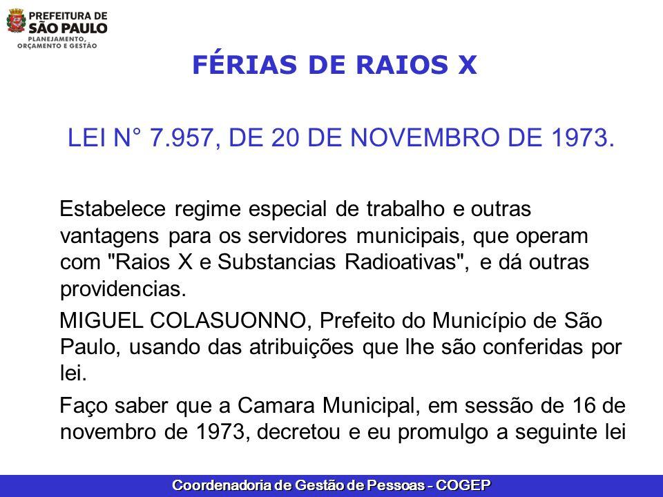 FÉRIAS DE RAIOS X LEI N° 7.957, DE 20 DE NOVEMBRO DE 1973.
