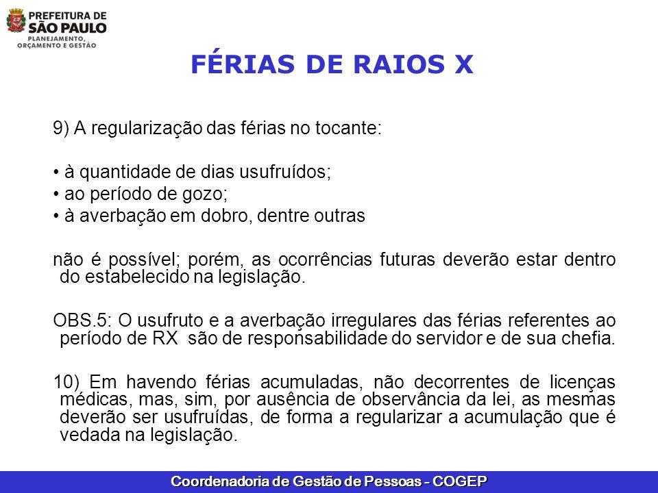 FÉRIAS DE RAIOS X 9) A regularização das férias no tocante: