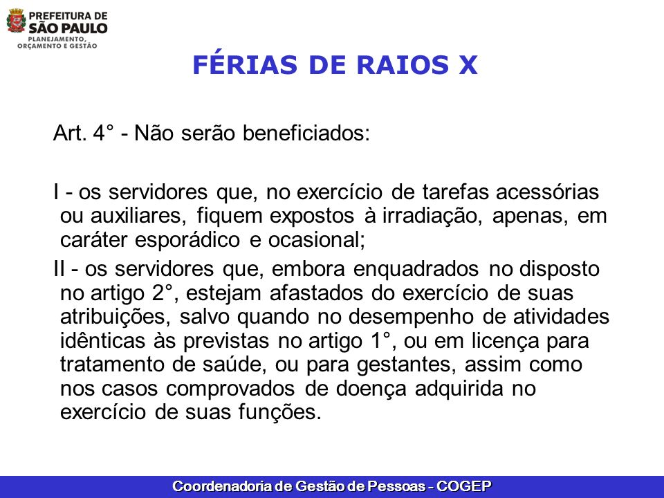 FÉRIAS DE RAIOS X Art. 4° - Não serão beneficiados: