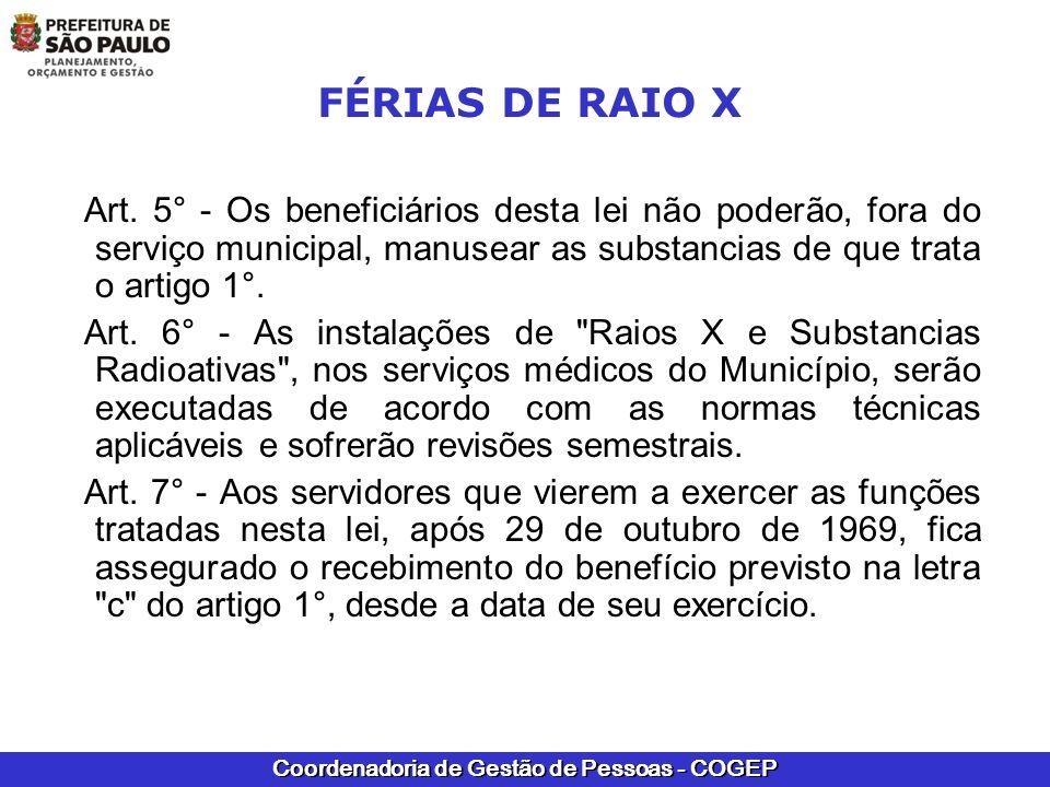 FÉRIAS DE RAIO X Art. 5° - Os beneficiários desta lei não poderão, fora do serviço municipal, manusear as substancias de que trata o artigo 1°.