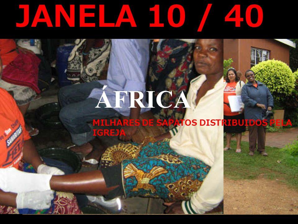 JANELA 10 / 40 IDE ÁFRICA MILHARES DE SAPATOS DISTRIBUIDOS PELA IGREJA