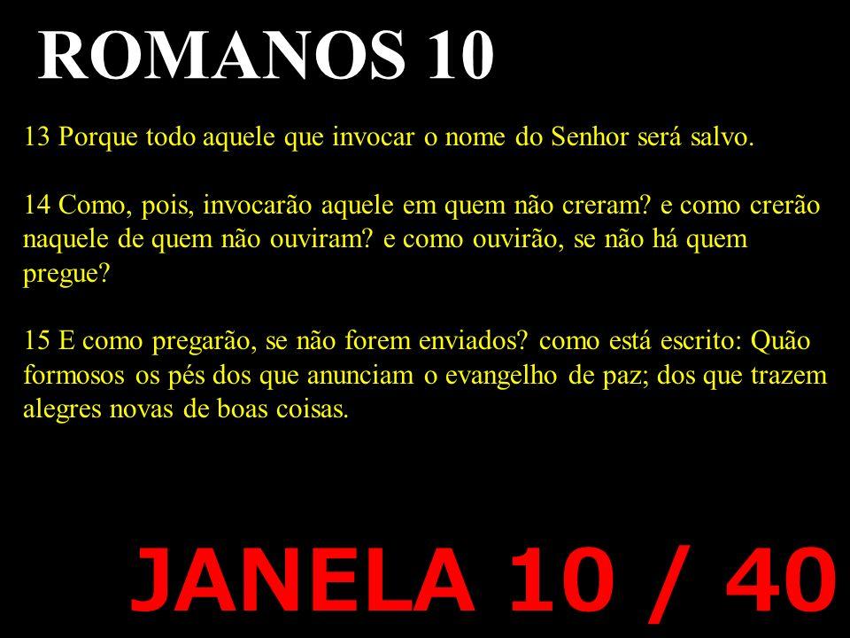 ROMANOS 10 13 Porque todo aquele que invocar o nome do Senhor será salvo.