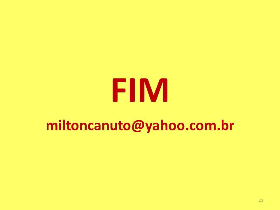 FIM miltoncanuto@yahoo.com.br