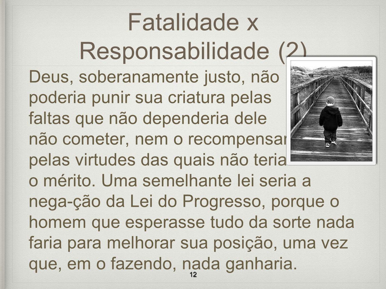 Fatalidade x Responsabilidade (2)