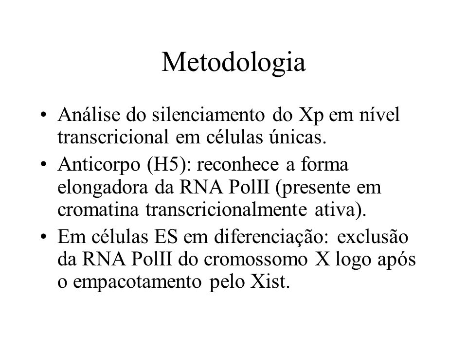 MetodologiaAnálise do silenciamento do Xp em nível transcricional em células únicas.